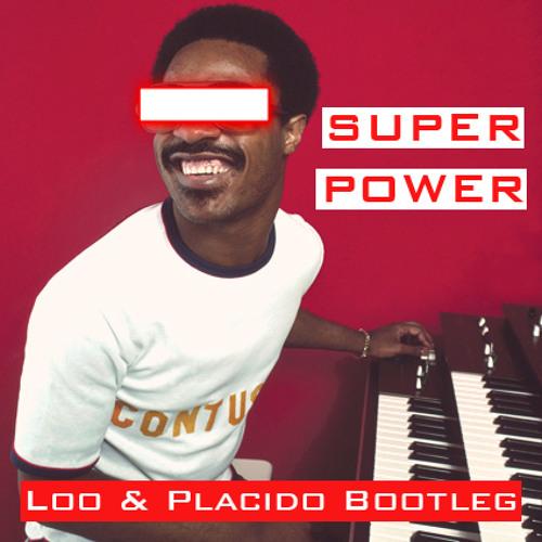 Stevie Wonder vs Irish Steph- Super Power (Loo & Placido Bootleg)