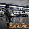 Whatcha Want - Don Prahfit - Harmonize - Kurl Boogie