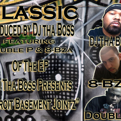 """""""CLASSIC"""" produced by DJ THA BOSS feat DOUBLE P & 8-BZA"""