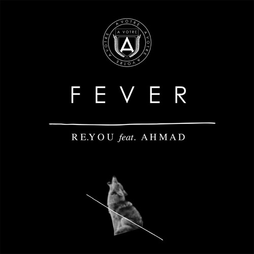 Re.You Feat. Ahmad - Fever (soundcloud preview)