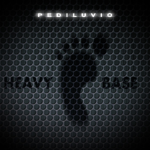 Pediluvio - Heavy Base