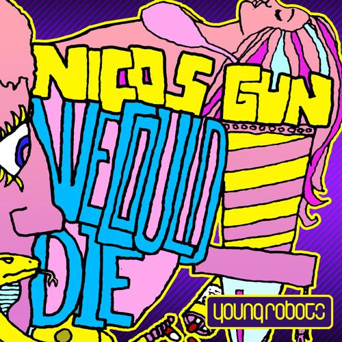 Nicos Gun -  We Could Die (DJ Apt One Remix)