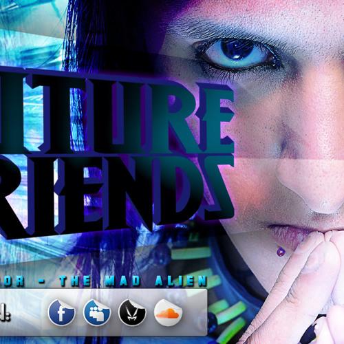 Future Friends - Dj 3rr0r