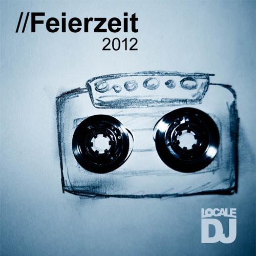 Dj Locale - Feierzeit 2012