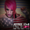 Jeffree Star - I Fell In Love For The First Time