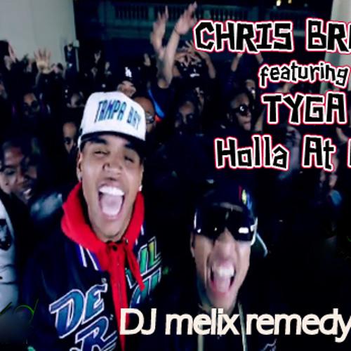 Tyga feat. Chris Brown - Holla At Me (DJ melix remedy edit) [FREE DOWNLOAD]