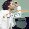 Rufus Wainwright - Bitter Tears (Chris Amos Remix)