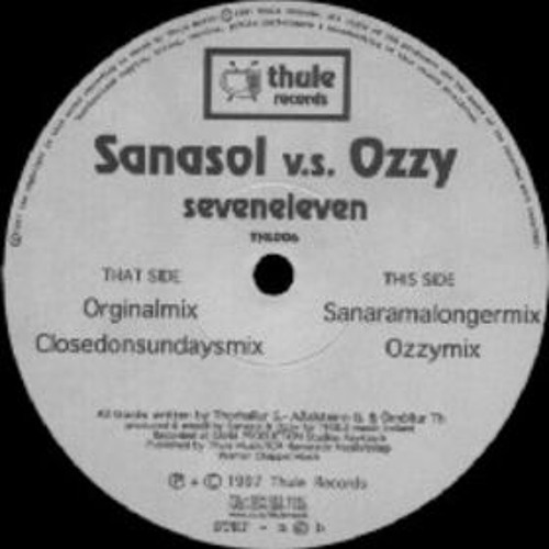 Sanasol vs Ozzy - Seveneleven (Ozzy mix) (Thule Records 1997)