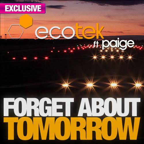 Forget About Tomorrow feat. Paige (Trajikk & Joman Electrostep Mix)- Ecotek
