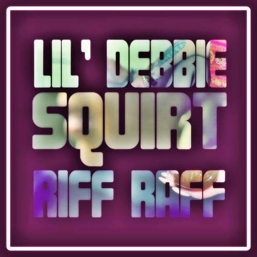 Lil Debbie & Riff Raff SODMG - Squirt