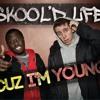 Skoold - Cuz Im Young