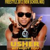 Usher - Without You Freestyle 2012 (New School Mix) Deejay Kbello Productions Postada Novamente