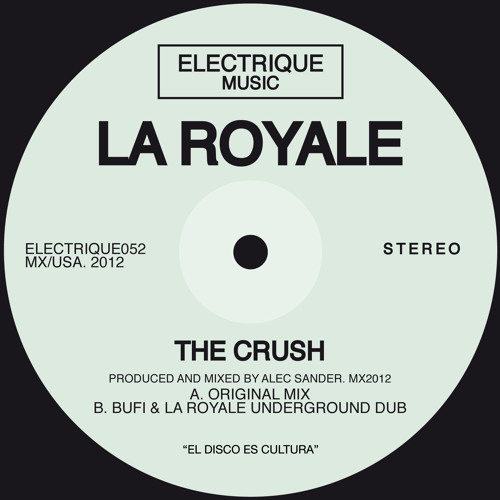 La Royale - The Crush ( Bufi & La Royale Underground Version) *Free Download*