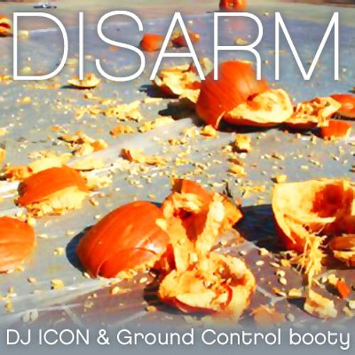 Disarm (DJ ICON & Ground Control Booty)