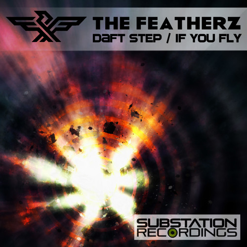 THE FEATHERZ - DAFT STEP (Substation recordings)