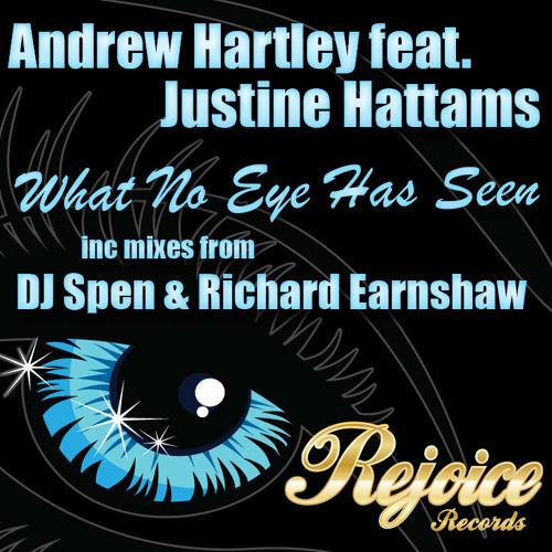 Andrew Hartley ft. Justine Hattams - What No Eye Has Seen - Richard Earnshaw Remix