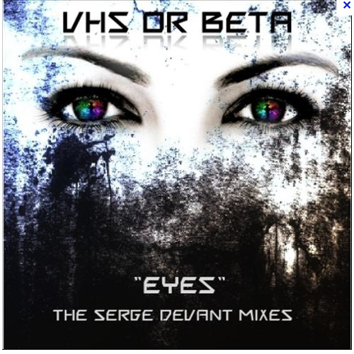 VHS or BETA -EYES  ( Serge Devant club mix )