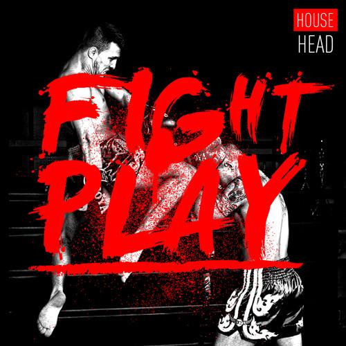 House Head - Fightplay (Original Mix) - [Free Download]
