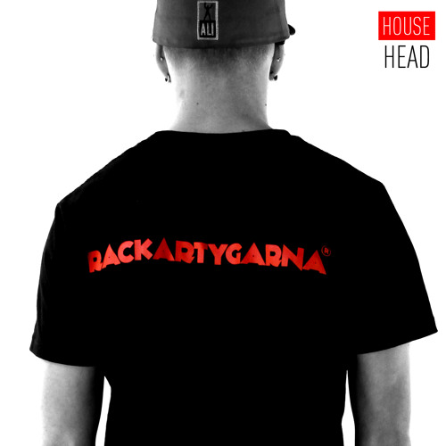 House Head - RACKARTYGARNA (Original Mix) -  OUT NOW @ BEATPORT / ITUNES / SPOTIFY