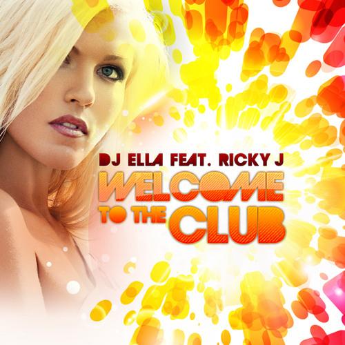 DJ Ella feat.Ricky J Welcome To The Club (Radio edit)