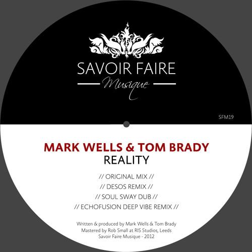 Mark Wells & Tom Brady - Reality (Original Mix - SC Sample) [Savoir Faire Musique]