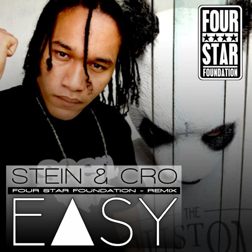 CRO & STEIN - EASY REMIX - FOUR STAR FOUNDATION ★★★★FREE DOWNLOAD★★★★