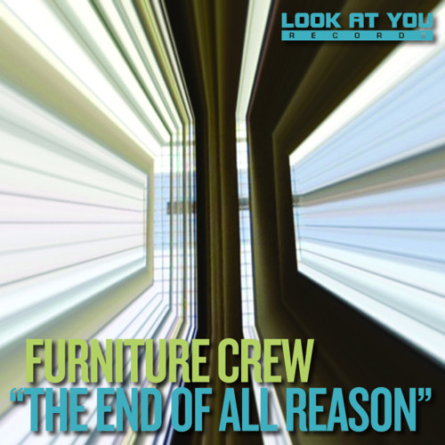 Furniture Crew: The end of all reason 'Original' (LOOK AT YOU RECORDS)