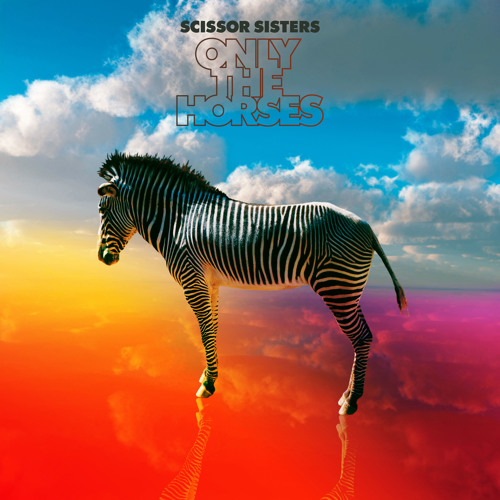 Scissor Sisters - Only The Horses (Calvin Harris Extended Mix)