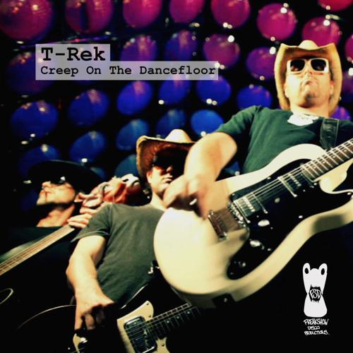 T-Rek - Creep On The Dancefloor (Heath Renata Remix)