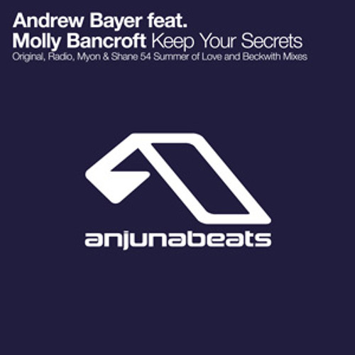 Andrew Bayer feat. Molly Bancroft - Keep Your Secrets (Beckwith Remix)