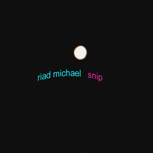 Riad Michael - Snip
