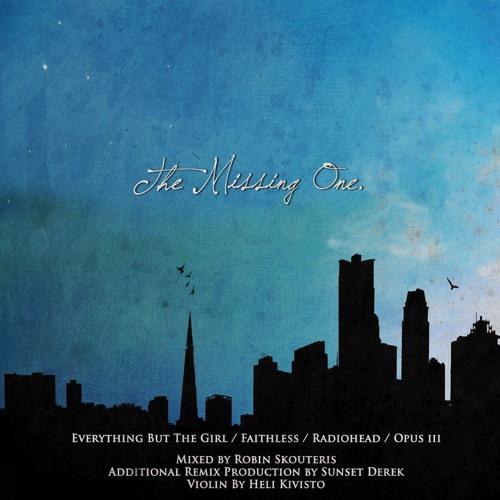The Missing One (EBTG/ Radiohead/ Faithless/ Sunset Derek/ Heli Kivisto)