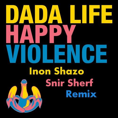 Dada Life - Happy Violence (Inon Shazo & Snir Sherf Remix )