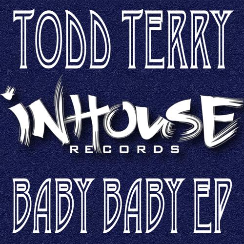 "Todd Terry ""Baby Baby"" (Tee's InHouse Mix)"