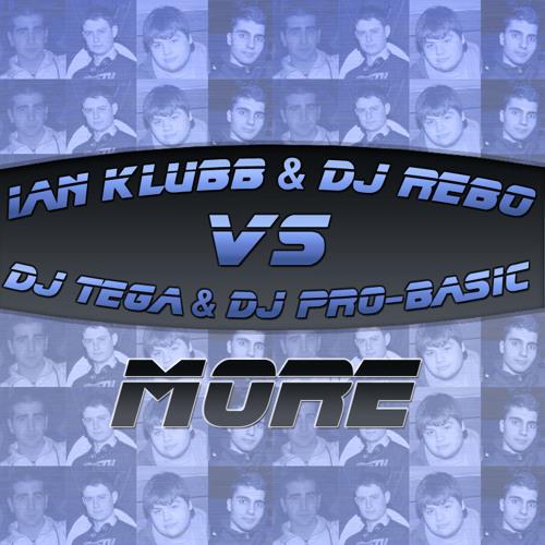 Ian Klubb & DJ Rebo Vs DJ Tega & DJ Pro-Basic - More (On Sale)