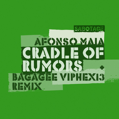 Afonso Maia- Cradle Of Rumours- Orignal Mix  [Out Now on Sabotage Records]