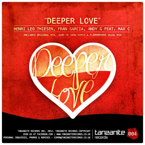 Henri Leo Thiesen, Fran Garcia, Andy G - Deeper Love feat Max C (Radio Edit)