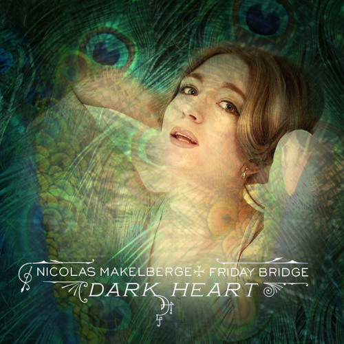 Friday Bridge - Dark Heart (with Nicolas Makelberge)