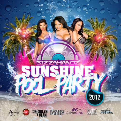 DJ Sizzahandz Sunshine Pool Party 2012
