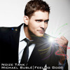 Michael Bublé - Feeling Good (Noize Tank Remix) (Mastered Version) FREE DL!
