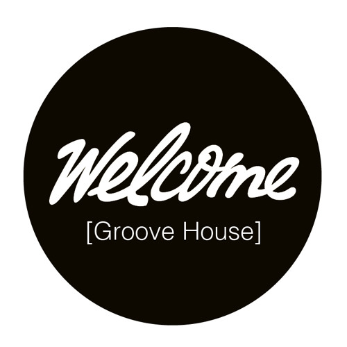 Welcome (Groove House) PREVIEW