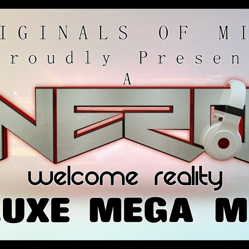 Nero - Welcome Reality DELUXE MIX
