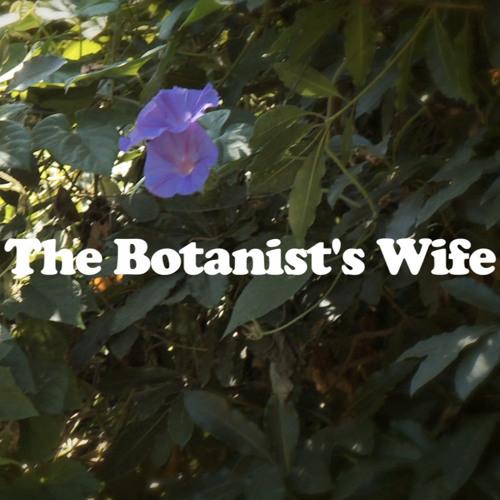 The Botanist's Wife