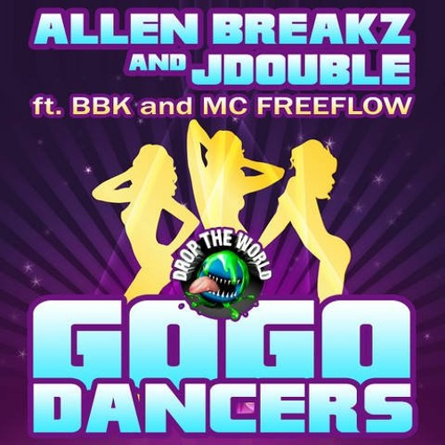 JDOUBLE & ALLEN BREAKZ FT  bbk & mc freeflow   GOGO DANCERS