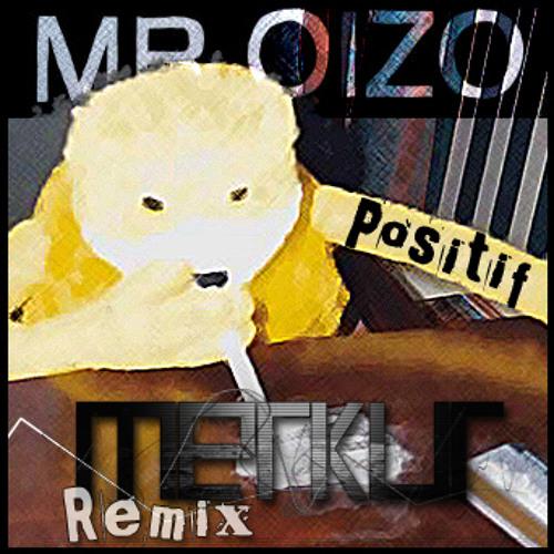 Mr Oizo - Positif (Merkur Remix)