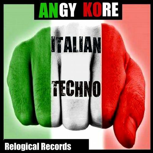 Angy Kore - Italian Techno (Mandraks, Pe & Ban - Rmx) // Out Now On Beatport