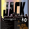 "Dj Phiction Presents ""Jack"" a tribute to Chicago House in the 80's"