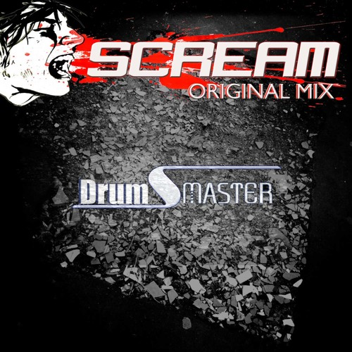 DrumsMaster - Scream (Original Mix)