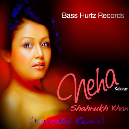 Neha Kakkar - Shahrukh Khan (V.Getarix Remix)