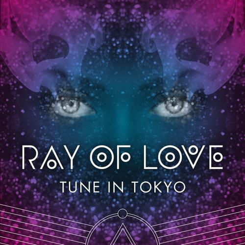 Tune In Tokyo - Ray Of Love (DallasK Remix)